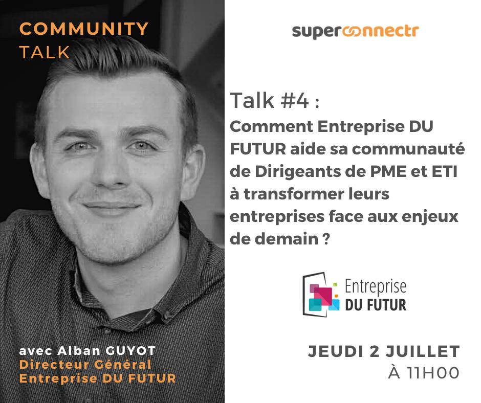 Community Talks by SuperConnectr - A la rencontre de la communauté Entreprise DU FUTUR