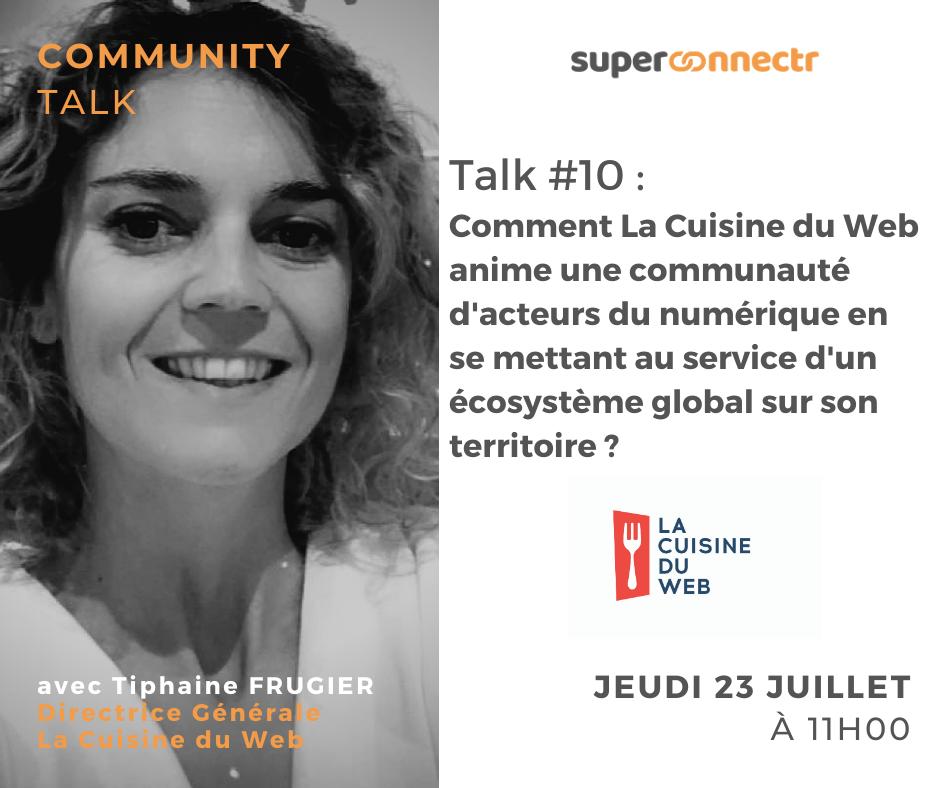 Community Talks by SuperConnectr - A la rencontre de la communauté La Cuisine du Web