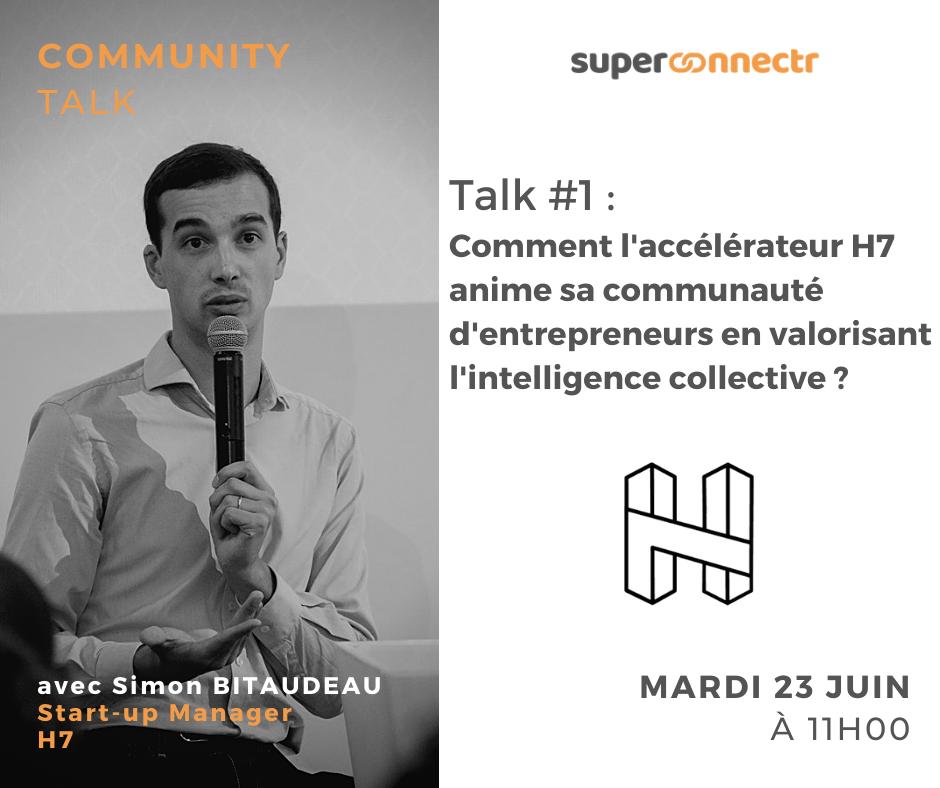 Community Talks by SuperConnectr - A la rencontre de la communauté H7 Lyon