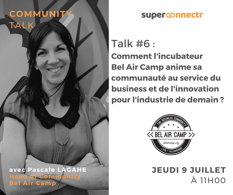 Community Talks by SuperConnectr - A la rencontre de la communauté Bel Air Camp