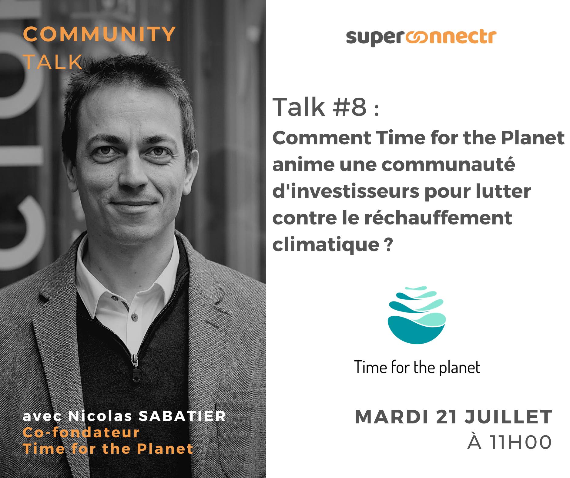 Community Talks by SuperConnectr - A la rencontre de la communauté Time for the Planet