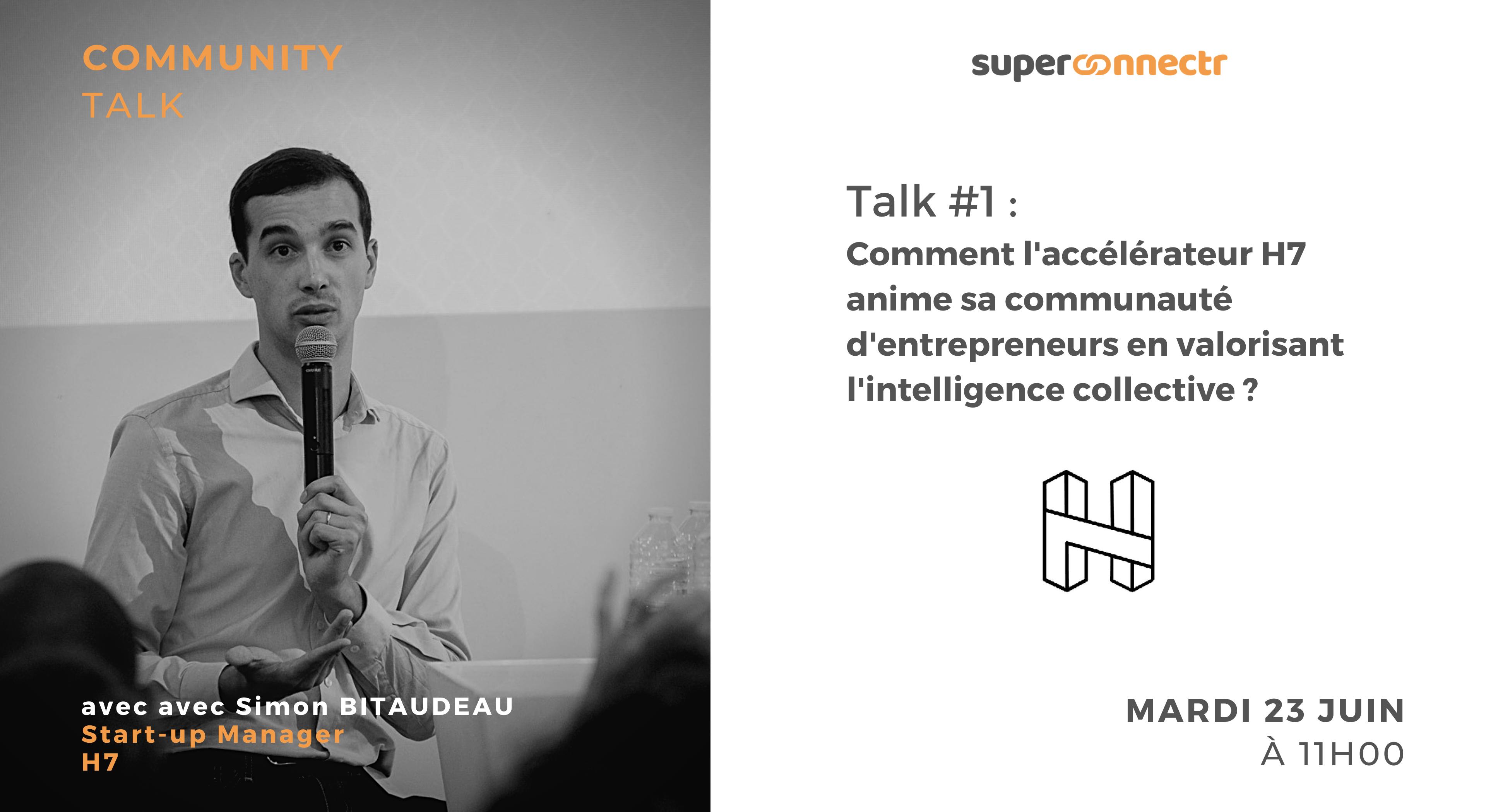 """Interview : """"Comment l'accélérateur H7 anime sa communauté d'entrepreneurs en valorisant l'intelligence collective ?"""""""