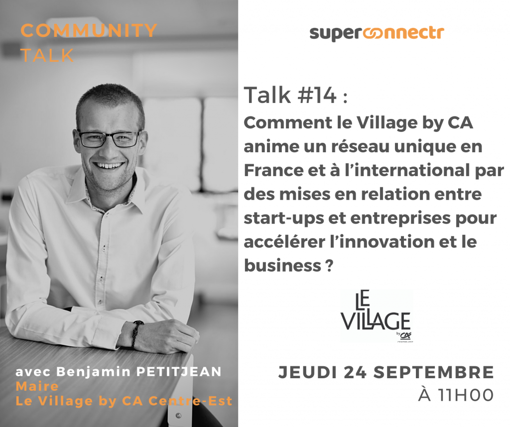 Community Talk by SuperConnectr - A la rencontre de la communauté Le Village by CA