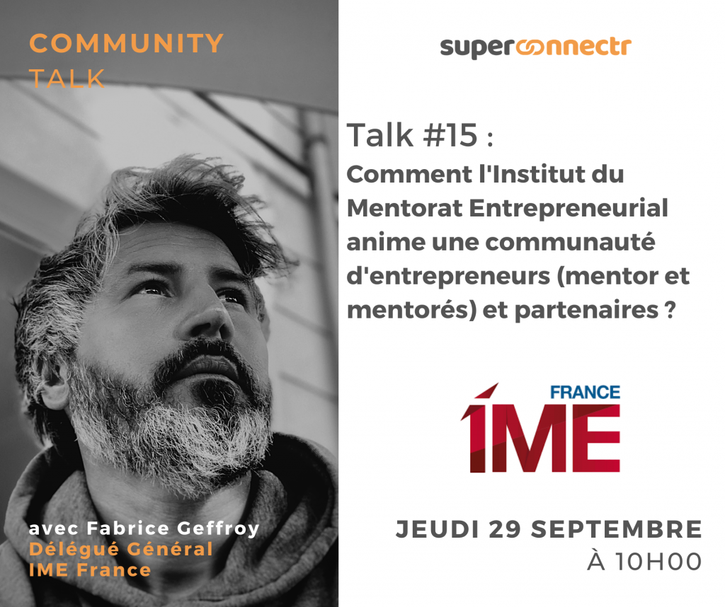 Community Talk by SuperConnectr - A la rencontre de la communauté IME France