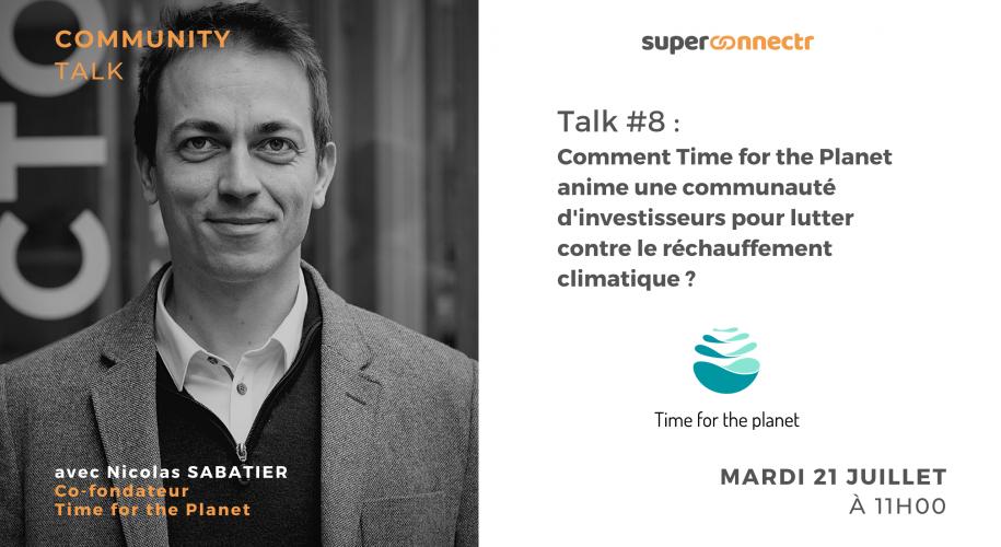 """Interview : """"Comment Time for the Planet anime une communauté d'investisseurs pour lutter contre le réchauffement climatique ?"""""""