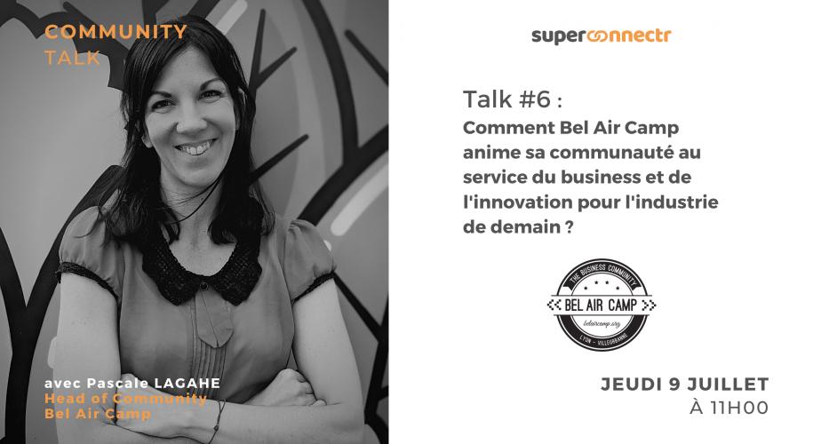 """Interview : """"Comment Bel Air Camp anime sa communauté au service du business et de l'innovation pour l'industrie de demain ?"""""""