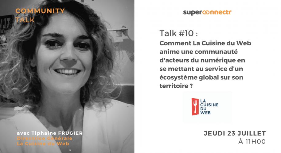 """Interview : """"Comment La Cuisine du Web anime une communauté d'acteurs du numérique en se mettant au service d'un écosystème global sur son territoire ?"""""""