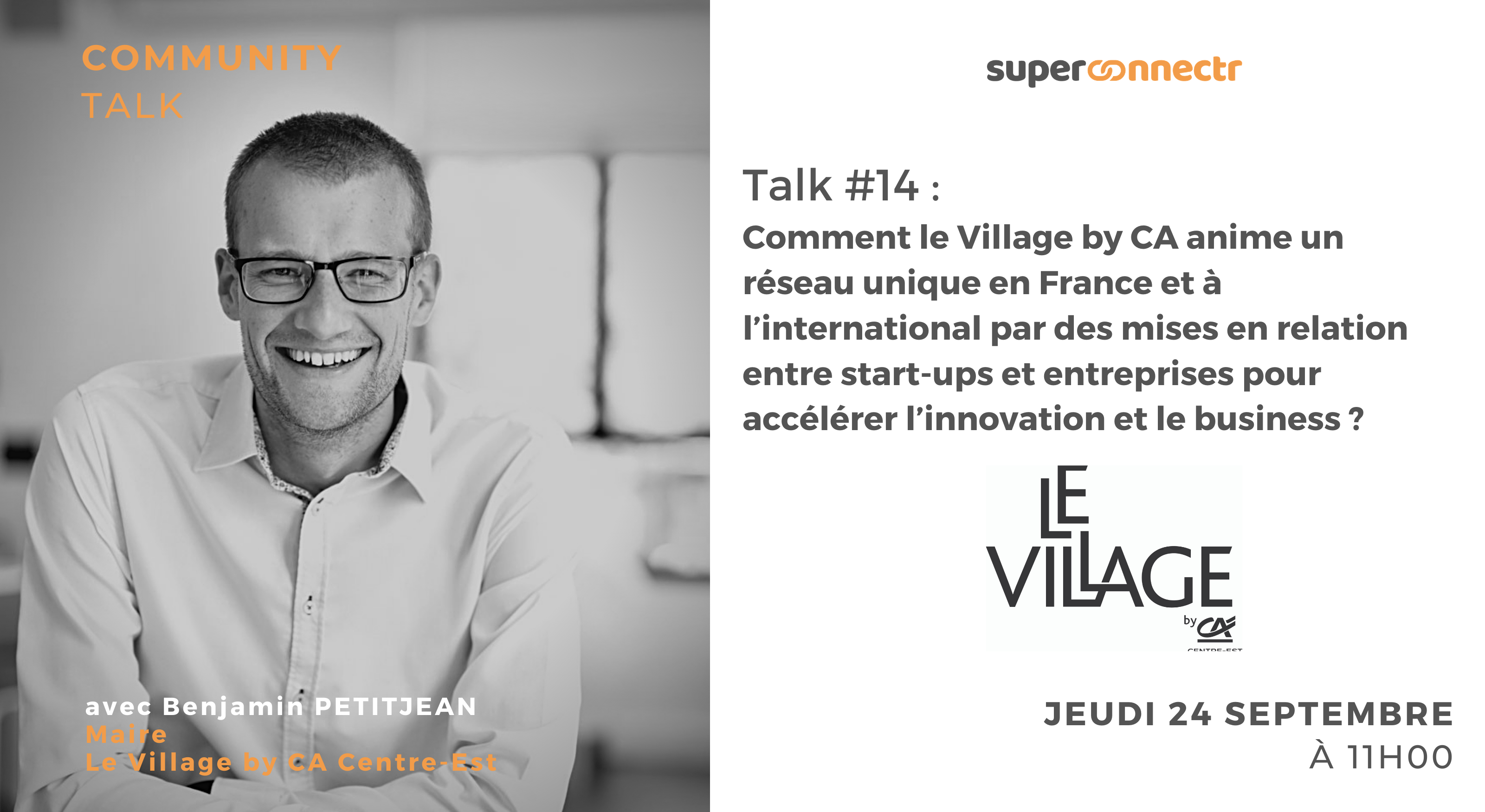 Community Talk by SuperConnectr - A la rencontre du réseau d'accélérateurs Le Village by CA