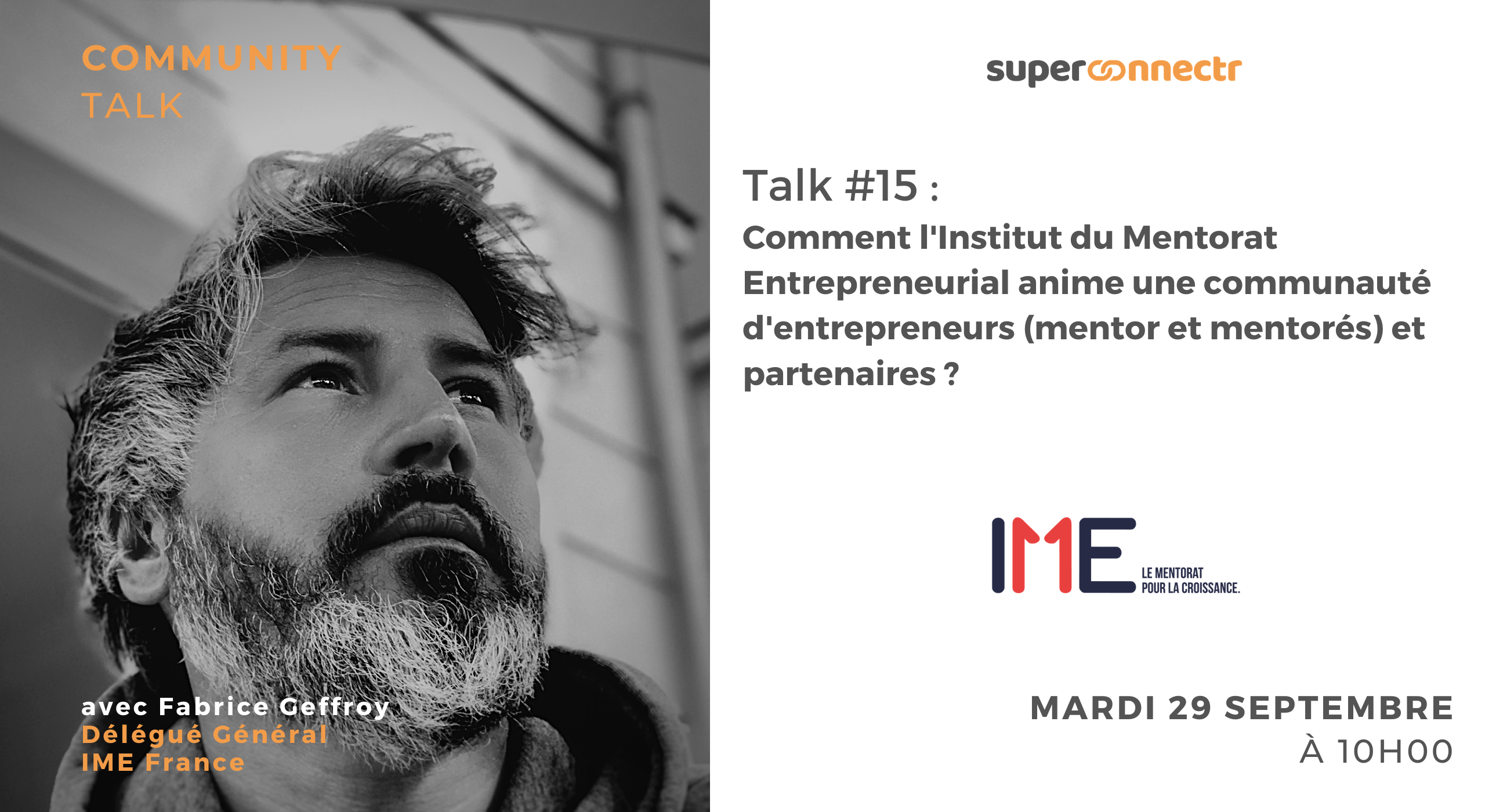 Community Talk by SuperConnectr - A la rencontre de la communauté IME France - Institut du Mentorat Entrepreneurial