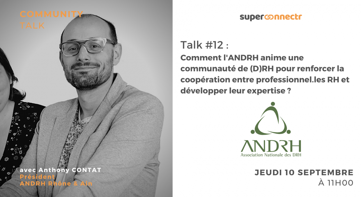 Community Talk by SuperConnectr - A la rencontre de la communauté ANDRH