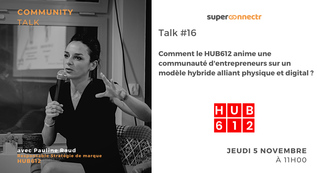 """Interview : """"Comment le HUB612 anime une communauté d'entrepreneurs sur un modèle hybride alliant physique et digital ?"""""""